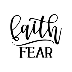 'faith over fear' tattoo - lovely lettering calligraphy quote. Handwritten  tattoo, ink design or greeting card. Modern vector art.