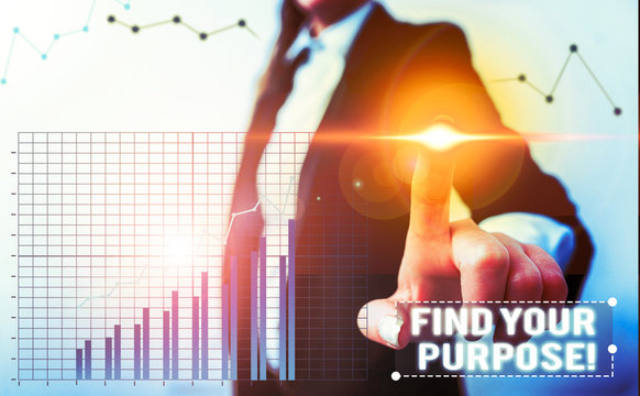 Word writing text Find Your Purpose. Business photo showcasing reason for something is done or for which still exists