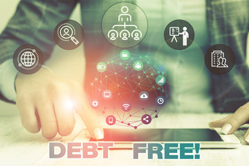Text sign showing Debt Free. Business photo text does not owning any money or things to any individual or companies Female human wear formal work suit presenting presentation use smart device