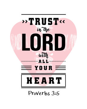 Lettering: Trust in the Lord with your heart. Biblical background or christian poster. Modern calligraphy for t-shirt Proverbs 3:5 with cross and heart, scripture vector card