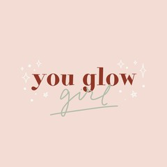 You glow girl inspirational card decorated by sparkle symbol vector illustration. Postcard with motivational handwritten phrase on pink background. Poster with stars and positive quote