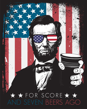 Fourth of July Independence Day Abe Lincoln For Score and Seven Beers Ago Drinking 4th Patriotic Sunglasses Red Solo Cup Grunge Frame American Flag Background