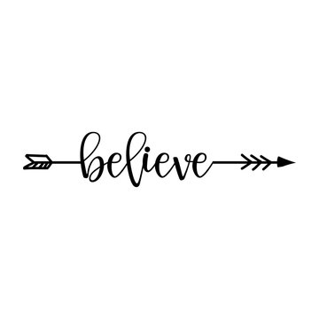 'believe' in boho arrow - lovely lettering calligraphy quote. Handwritten  tattoo, ink design or greeting card. Modern vector art.