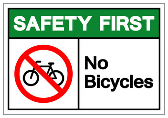 Safety First No Bicycles Symbol Sign ,Vector Illustration, Isolate On White Background Label. EPS10