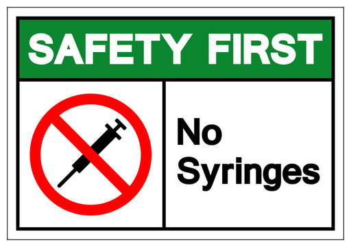 Safety First No Syringes Symbol Sign ,Vector Illustration, Isolate On White Background Label .EPS10