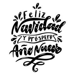 Feliz navidad y prospero ano nuevo. Merry Christmas and Happy New Year in Spanish.