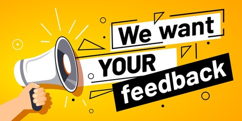 We want your feedback. Customer feedbacks survey opinion service, megaphone in hand promotion banner. Promotional advertising, marketing speech or client support vector illustration