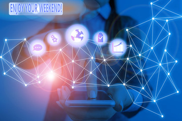 Handwriting text Enjoy Your Weekend. Conceptual photo wishing someone that something nice will happen at holiday Picture photo system network scheme modern technology smart device