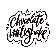 Chocolate Milkshake sign. Hand drawn vector lettering phrase. Cartoon style.