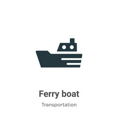 Ferry boat vector icon on white background. Flat vector ferry boat icon symbol sign from modern transportation collection for mobile concept and web apps design.
