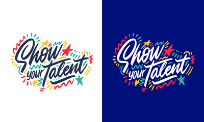 Show your talent sign. Set of handwritten text for school talent show auditions, office party, singing contest in karaoke.
