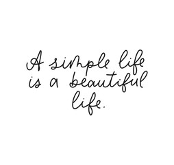 Fotorolgordijn Positive Typography A simple life is a beautiful life inspirational lettering card vector illustration. Poster with motivational ink phrase on white background. Postcard with handwritten quote