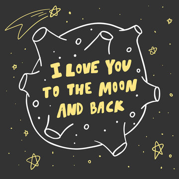 I love you to the moon and back. Sticker for social media content. Vector hand drawn illustration design.