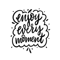 Poster Positive Typography Enjoy every moment. Hand drawn vector lettering phrase. Cartoon style