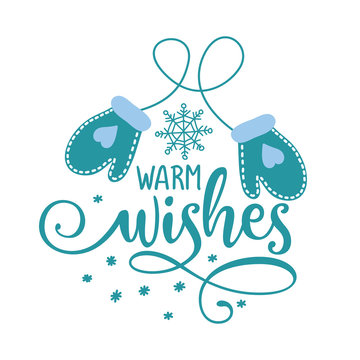 Warm wishes - Winter romantic lettering with gloves. Hand drawn lettering for Xmas greetings cards, invitations. Good for t-shirt, mug, scrap booking, gift, printing press. Holiday quotes.