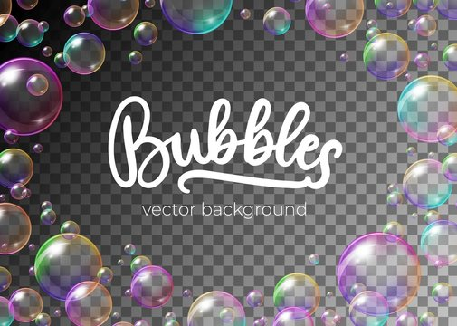 Colorful soap bubbles with rainbow reflection vector illustration. Festive frame template of balls with glares, highlights and gradient on transparent background for your creative design