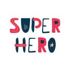 Cute handwritten lettering superhero in flat style. Illustration for children, postcards, banner. Vector