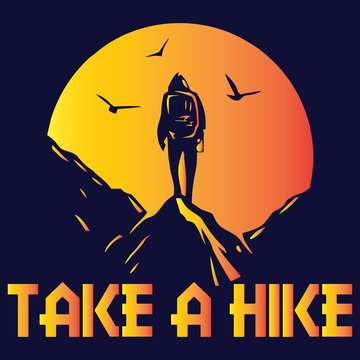 Take a Hike : Hiking Saying & quotes:100% vector best for t shirt, pillow,mug, sticker and other Printing media.