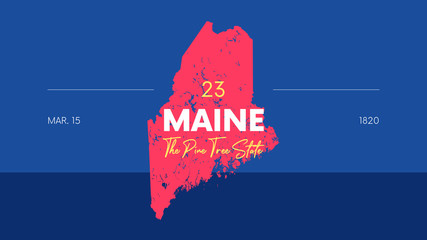 23 of 50 states of the United States with a name, nickname, and date admitted to the Union, Detailed Vector Maine Map for printing posters, postcards and t-shirts