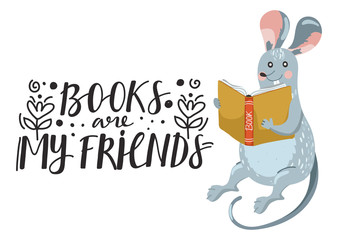 "Cute rat reading book. Stylish typography slogan design ""Books are my friends"" sign. Vector illustration."