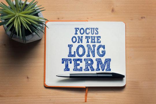 Focus on the long term