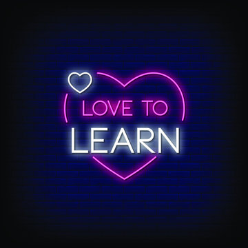 Love To Learn Neon Signs Style Text vector