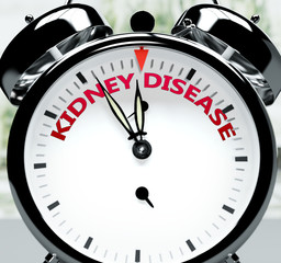 Kidney disease soon, almost there, in short time - a clock symbolizes a reminder that Kidney disease is near, will happen and finish quickly in a little while, 3d illustration