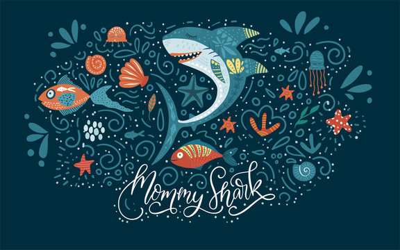 Cartoon Vector Shark Illustration. Mommy shark cute design with sea animal fishes and hand drawn lettering quote. Cool design for mother clothes and funny poster.
