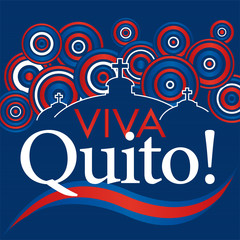VIVA QUITO - LIVE QUITO in Spanish language - White text with silhouettes of church dome behind with fireworks in the form of red blue white circles. City flag at the bottom with dark blue background