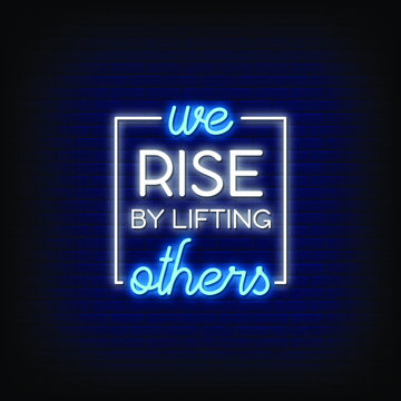 We Rise By Lifting Others Neon Signs Style Text vector