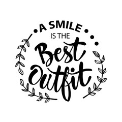 A smile Is the Best Outfit. Inspiring phrase handwritten