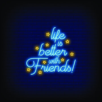 Life is Better with Friends Neon Signs Style Text Vector