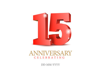 Anniversary 15. Red 3d numbers. Poster template for Celebrating 15th anniversary event party. Vector illustration