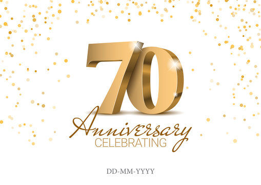 Anniversary 70. gold 3d numbers. Poster template for Celebrating 70th anniversary event party. Vector illustration