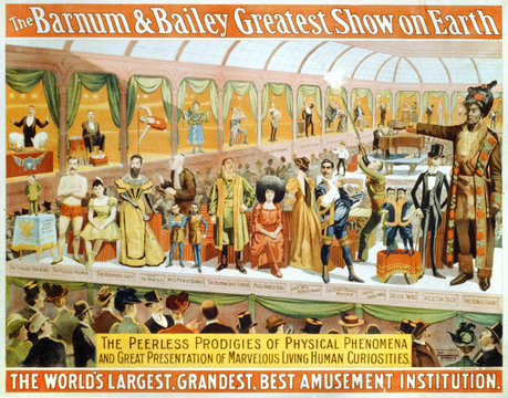 Poster for The Barnum and Bailey circus, poster reads: Barnum and Bailey Greatest Show on Earth, the Peerless Prodigies of Physical Phenomena, with the Smallest Man Alive (extreme left, center), the Congo Giant (extreme right, center), circa 1898