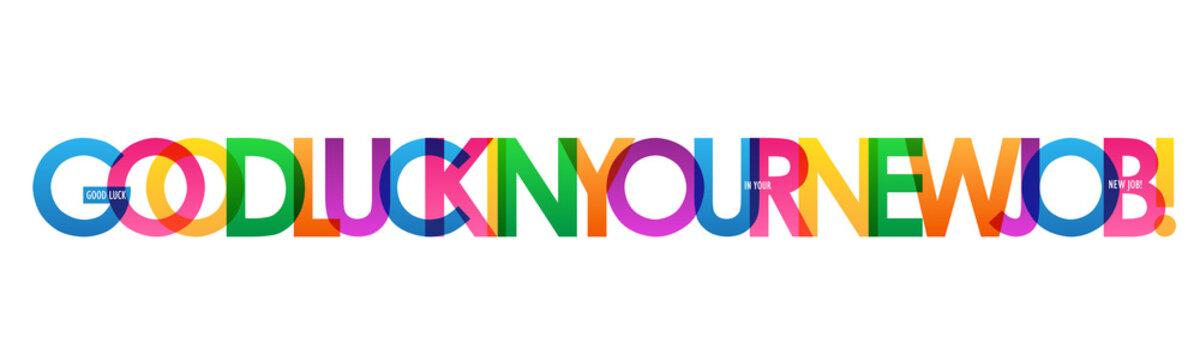GOOD LUCK IN YOUR NEW JOB! rainbow vector typography banner
