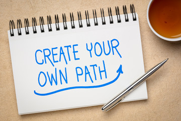 create your own path inspirational quote