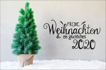 German Calligraphy Frohe Weihnachten Und Ein Glueckliches 2020 Means Merry Christmas And A Happy 2020. Chrismas Tree On Snow. Grey Cement Background