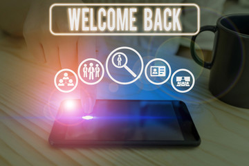 Word writing text Welcome Back. Business photo showcasing something back to greet the return of someone or something
