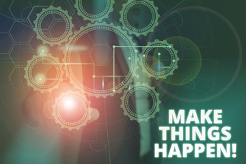 Text sign showing Make Things Happen. Business photo text you will have to make hard efforts in order to achieve it Picture photo system network scheme modern technology smart device