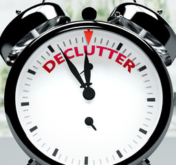 Declutter soon, almost there, in short time - a clock symbolizes a reminder that Declutter is near, will happen and finish quickly in a little while, 3d illustration