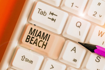 Word writing text Miami Beach. Business photo showcasing the coastal resort city in MiamiDade County of Florida