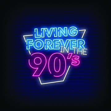 Living Forever in the 90's Neon Signs Style Text Vector