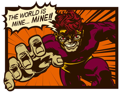 Vintage comic book sinister super villain with speech bubble scheming evil plan to conquer and rule the world retro pop art comics vector illustration
