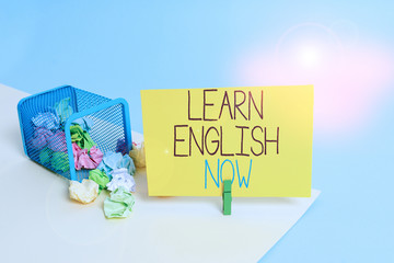 Handwriting text Learn English Now. Conceptual photo gain or acquire knowledge and skill of english...