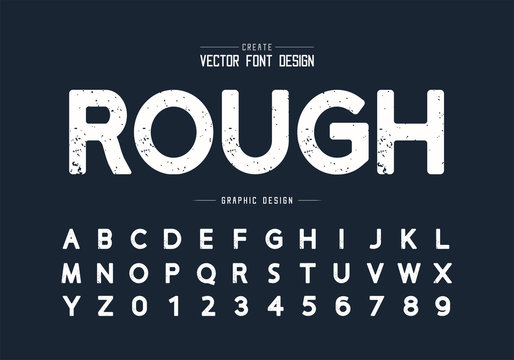 Texture font and grunge alphabet vector, Rough design typeface and number, Round graphic text