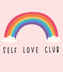 self love club. Cute rainbow with inspiring quote. Love yourself