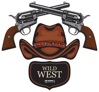 Vector emblem with two old crossed revolvers, bullet and cowboy hat with words Wild west. Banner on firearms and pistols theme. Design elements for logo, label, sign, t-shirt design, tattoo