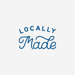 Hand drawn lettering logo. The inscription: Locally made. Perfect design for greeting cards, posters, T-shirts, banners, print invitations.Monoline style.