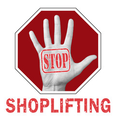 Stop shoplifting conceptual illustration. Open hand with the text stop shoplifting.